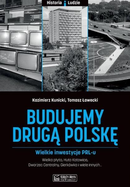 Budujemy drugą Polskę. Wielkie inwestycje PRL-u