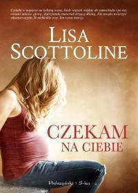 CZEKAM NA CIEBIE Lisa Scottoline outlet
