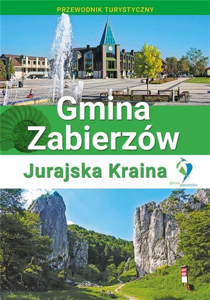 Przewodnik - Gimina Zabierzów. Jurajska Kraina