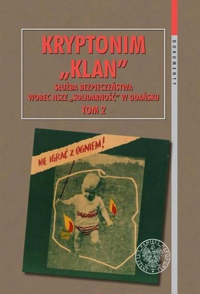 Kryptonim Klan. Służba Bezpieczeństwa wobec.. T.2