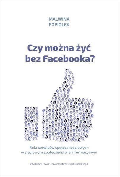 Czy można żyć bez Facebooka?