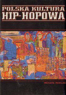 POLSKA KULTURA HIP - HOPOWA
