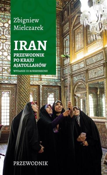 Iran. Przewodnik po kraju ajatollahów