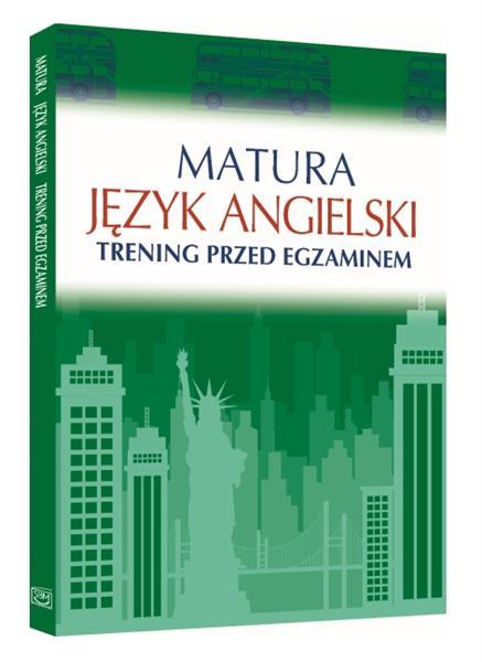 Matura. Język angielski. Trening przed egzaminem