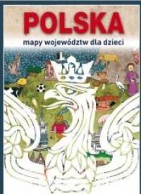 POLSKA MAPY WOJEWÓDZTW DLA DZIECI WYD. 2 outlet