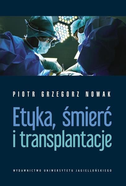 Etyka, śmierć i transplantacje