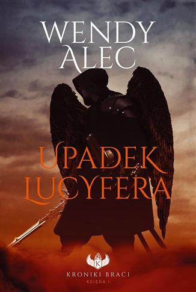 Kroniki braci T.1 Upadek Lucyfera