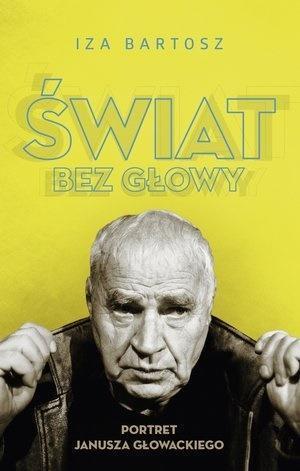 Świat bez Głowy. Portret Janusza Głowackiego outle