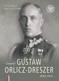 Generał Gustaw Orlicz-Dreszer 18891936