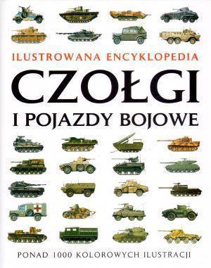 Ilustrowana encyklopedia. Czołgi i pojazdy bojowe