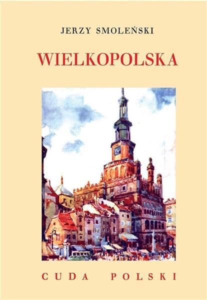 Cuda Polski. Wielkopolska