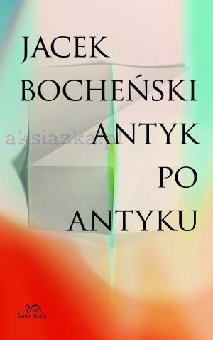ANTYK PO ANTYKU. KOLEKCJA 20-LECIA