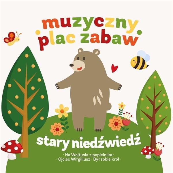 Muzyczny plac zabaw Stary niedźwiedź mocno śpi +CD