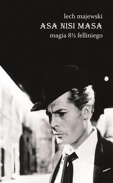 Asa nisi masa. Magia 8 1/2 Felliniego