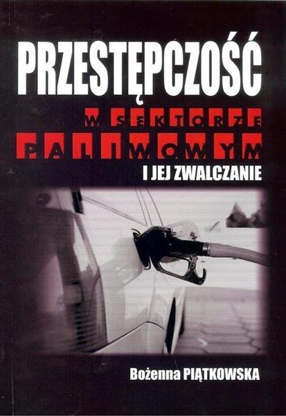 Przestępczość w sektorze paliwowym i jej zwalcza.