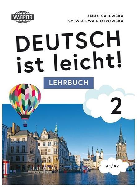 Deutsch ist leicht! 2 Lehrbuch A1/A2