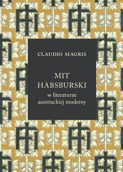 Mit habsburski w literaturze austriackiej moderny
