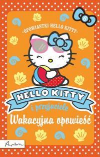 WAKACYJNA OPOWIEŚĆ HELLO KITTY I PRZYJACIELE outle