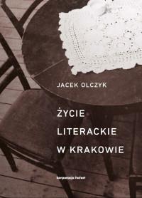ŻYCIE LITERACKIE W KRAKOWIE W LATACH 1893-2013outl