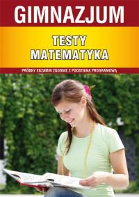 TESTY MATEMATYKA GIMNAZJUM WYD. 3 outlet