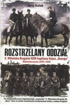 Rozstrzelany oddział T.3 Wileńska Brygada NZW...BR