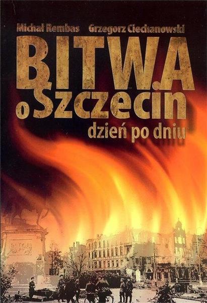 Bitwa o Szczecin dzień po dniu