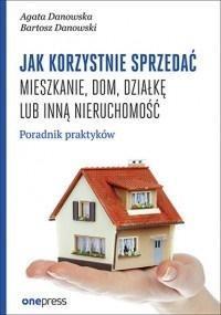 Jak korzystnie sprzedać mieszkanie, dom, działkę..