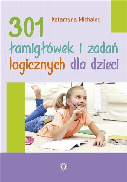 301 łamigłówek i zadań logicznych dla dzieci