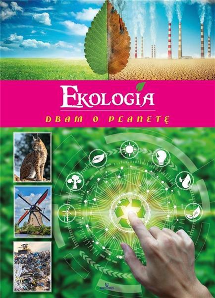 Ekologia. Dbam o planetę