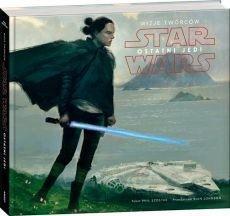 Star Wars. Ostatni Jedi. Wizje twórców