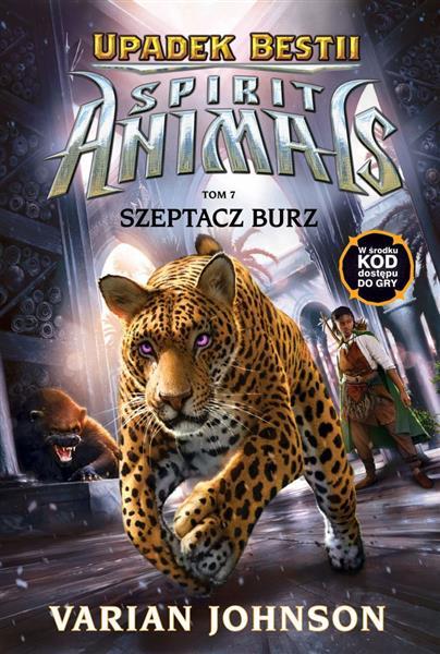 SPIRIT ANIMALS. UPADEK BESTII. TOM 7. SZEPTACZ BUR