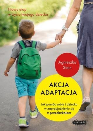 Akcja adaptacja. Jak pomóc dziecku i sobie...