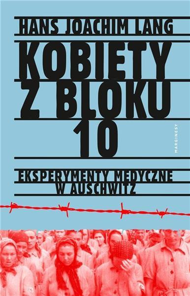 Kobiety z bloku 10. Eksperymenty medyczne w Auschw