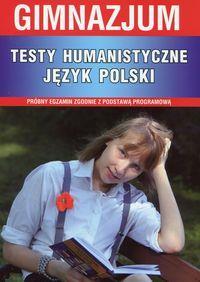 Testy humanistyczne. Język polski gimnazjum
