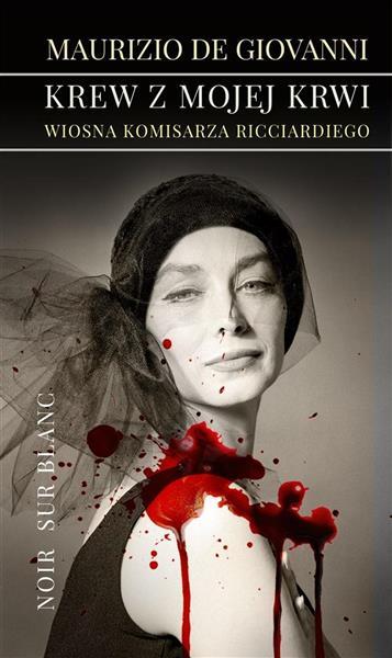 Krew z mojej krwi. Wiosna komisarza Ricciardiego