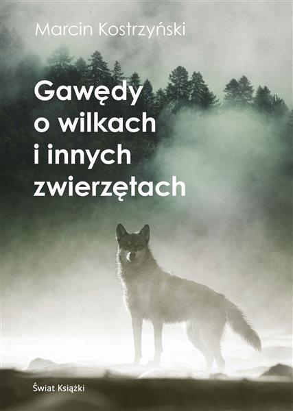Gawędy o wilkach i innych zwierzętachGawędy o wilk