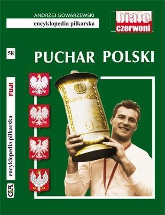 Encyklopedia piłkarska. Puchar Polski T.58