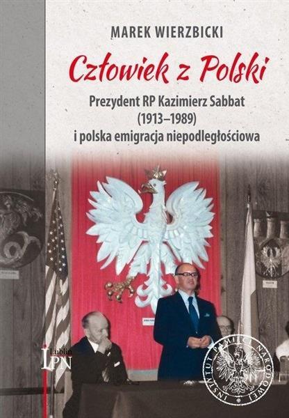 Człowiek z Polski. Prezydent Kazimierz Sabbat...