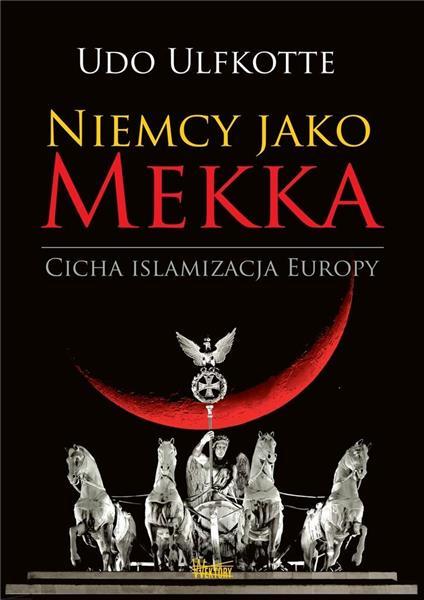 Niemcy jako Mekka. Cicha islamizacja Europy-373449