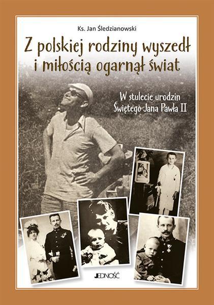 Z polskiej rodziny wyszedł i miłością ogarnął świa-50168