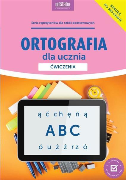 Ortografia dla ucznia. Ćwiczenia-30107