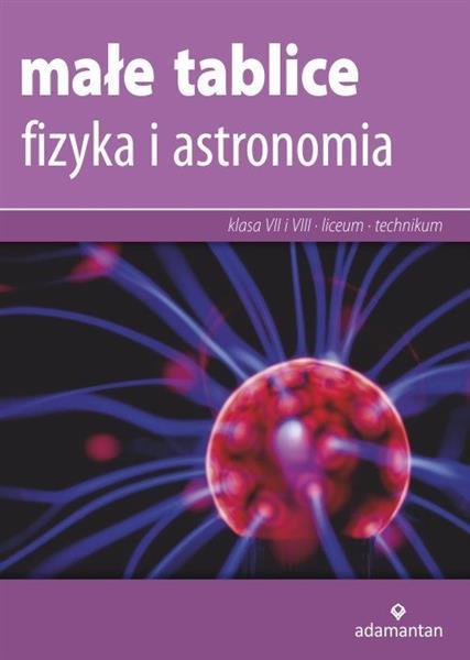 Małe tablice. Fizyka i astronomia dla klas 7-8 ora-28863