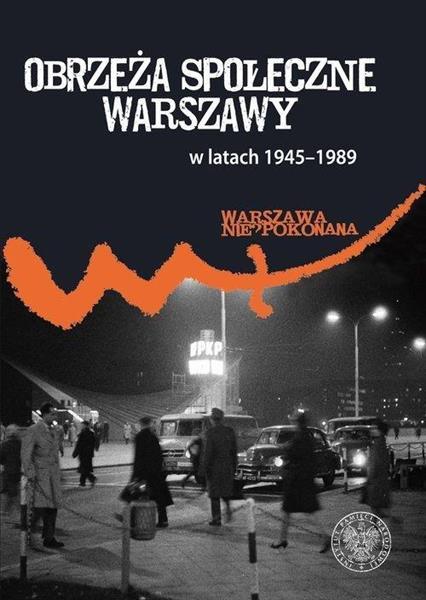 Obrzeża społeczne komunistycznej Warszawy