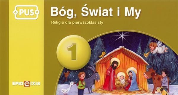 PUS Bóg, Świat i My 1 Religia dla pierwszokl.