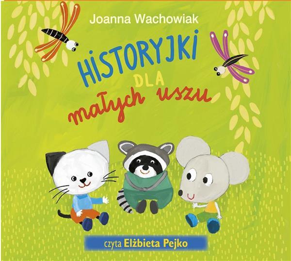 Historyjki dla małych uszu audiobook