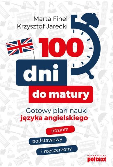 100 DNI DO MATURY. GOTOWY PLAN NAUKI JĘZYKA ANGIEL