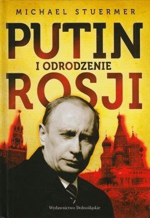 Putin i odrodzenie Rosji Michael Stuermer