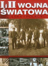 I I II WOJNA ŚWIATOWA POLSKA I POLACY outlet