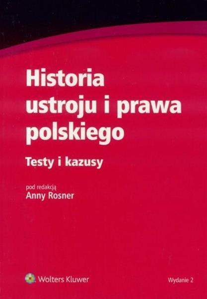 Historia ustroju i prawa pols. Testy i kazusy w.2