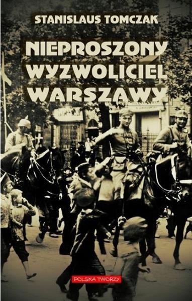 Nieproszony wyzwoliciel Warszawy